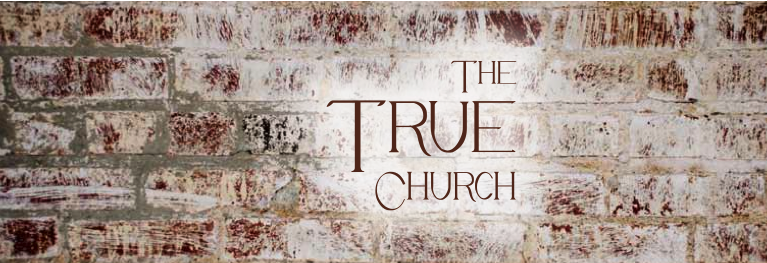 The True Church